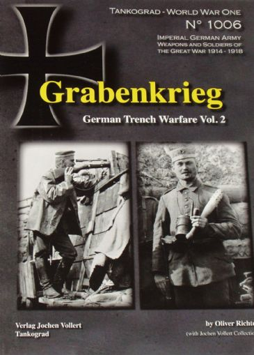 Grabenkrieg - German Trench Warfare Vol.2, by Oliver Richter